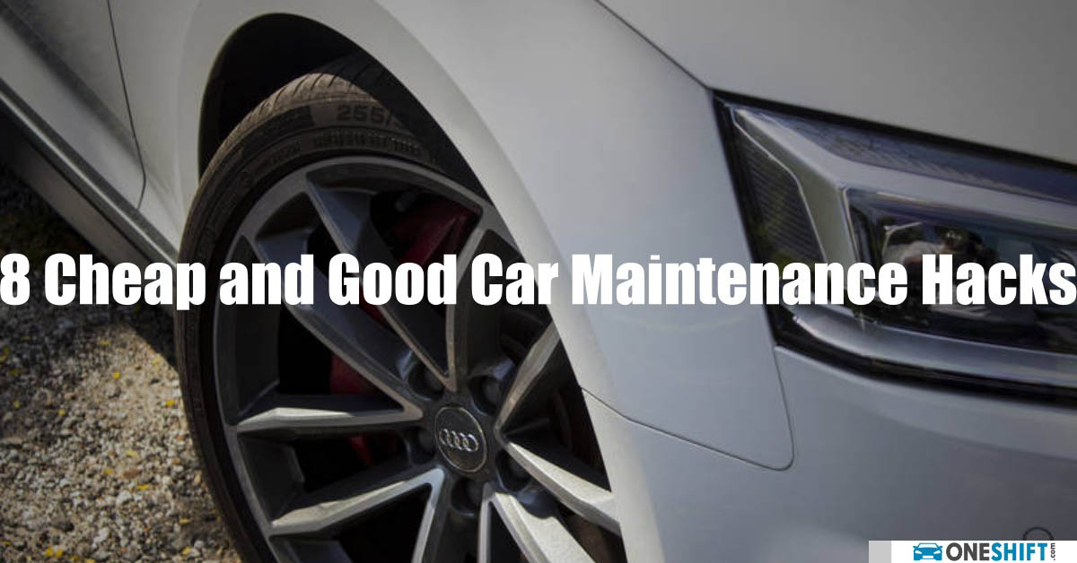 8 Cheap and Good Car Maintenance Hacks