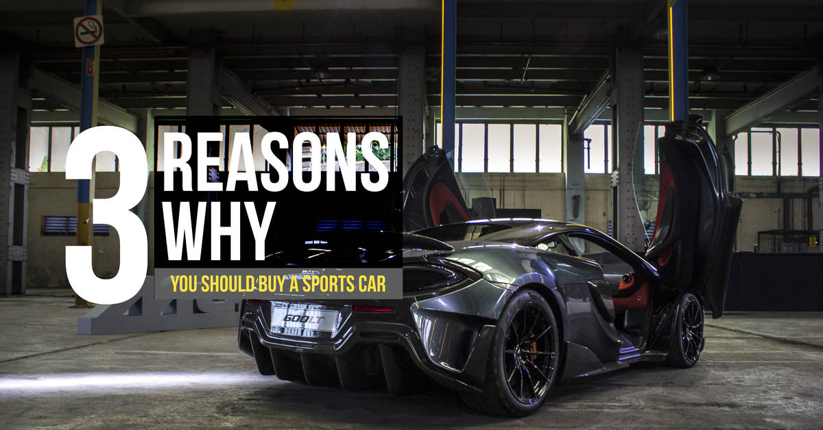 3 Reasons Why You Should Buy A Sports Car