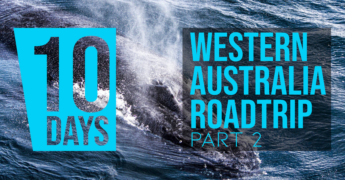 10 Days Western Australia - Roadtrip - Part 2