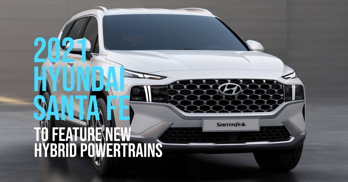 2021 Hyundai SantaFe To Feature New Hybrid Powertrains