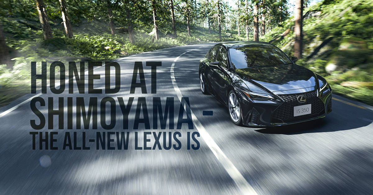 Honed At Shimoyama - The All-New Lexus IS