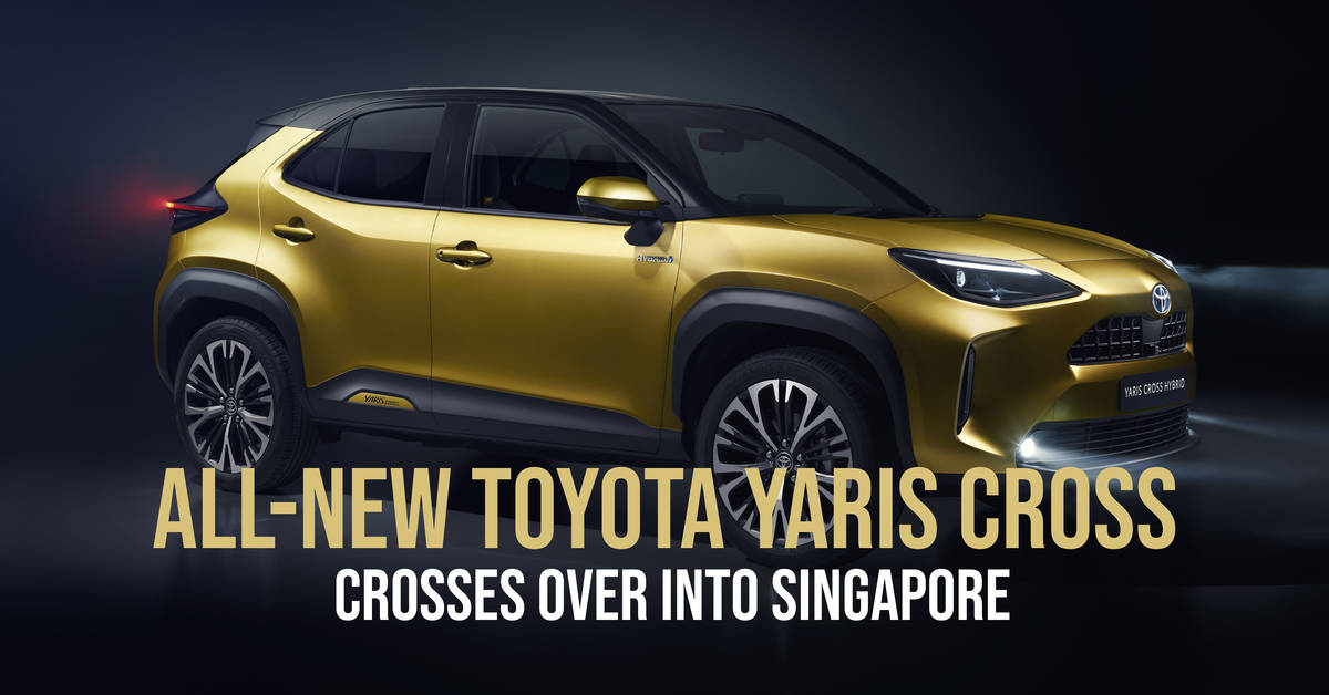 All-New Toyota Yaris Cross - Crosses Over Into Singapore