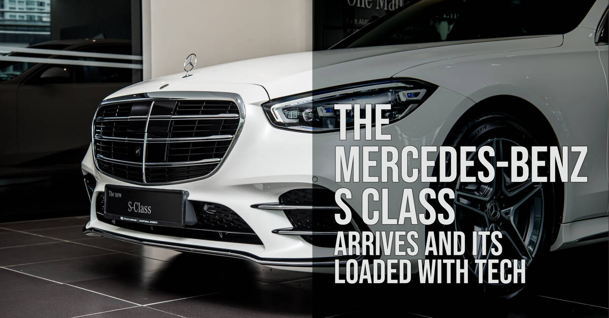 The Mercedes-Benz S Class Arrives And Its Loaded With Tech